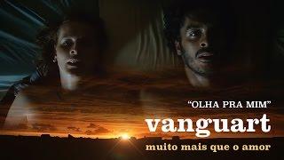 Vanguart - Olha Pra Mim (Clipe Oficial)