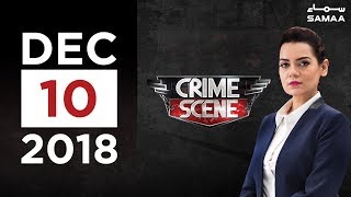 Crime Scene | Samaa TV | December 10, 2018