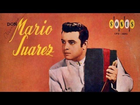 Para volver a escuchar a Don MARIO SUÁREZ