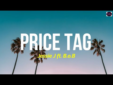 Jessie J - Price Tag ft. B.o.B (Lyrics Terjemahan Indonesia)