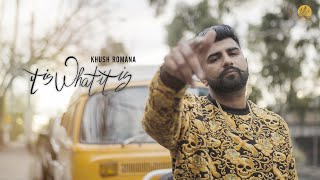 It Is What It Is Khush Romana Free MP3 Song Download 320 Kbps