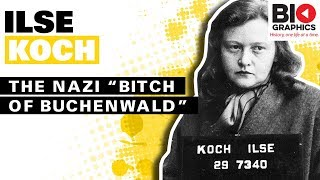 Ilse Koch: The Bitch of Buchenwald