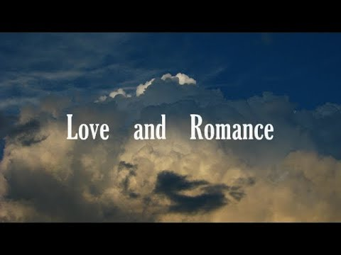 Love And Romance Part One Two  6m32sec