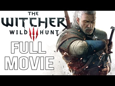 The Witcher 3 All Cutscenes - The Witcher 3: Wild Hunt Full Movie