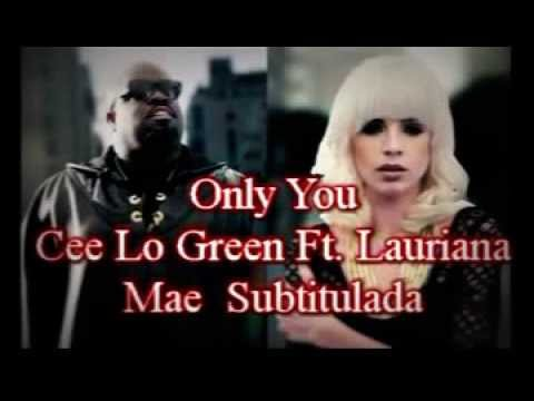 Only you cee lo green feat lauriana Mae Subtitulado - YouTube