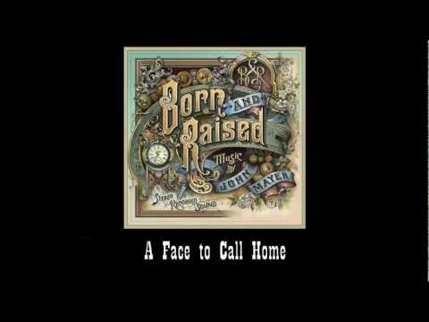 John Mayer - A Face To Call Home (#11 Born And Raised)