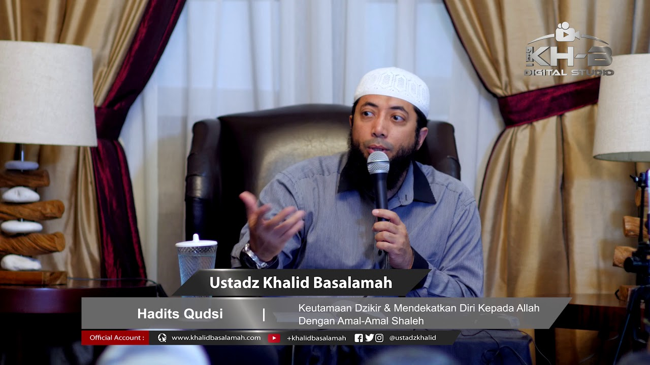 Hadits Qudsi - Keutamaan Dzikir & Mendekatkan Diri Kepada Allah Dengan Amal-Amal Shaleh