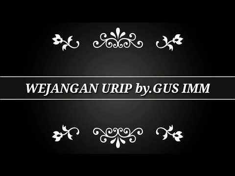 WEJANGAN URIP ONO DUNYO - Sejatining Manungso by.Gus Imm