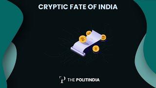 Cryptic Fate of India | The Politindia