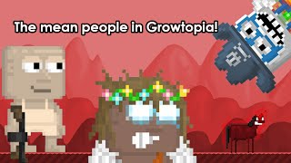 Growtopia- The mean people in Growtopia!