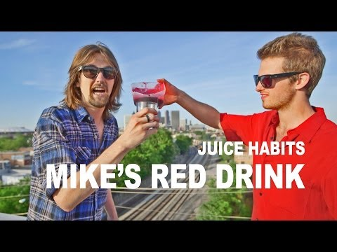 Mike's Red Drink - Juice Habits EP02