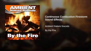 Continuous Combustion Firestorm Sound Effects