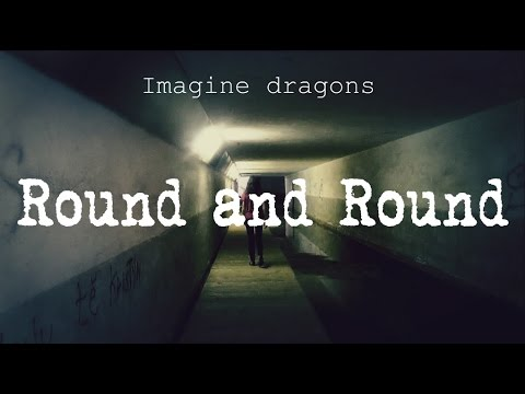 Round and round Imagine dragons (videoklip)