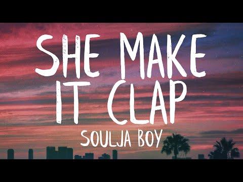 Soulja Boy – She Make It Clap (Lyrics) (Best Version)