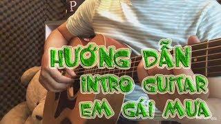 HƯỚNG DẪN- INTRO GUITAR EM GÁI MƯA- HƯƠNG TRÀM