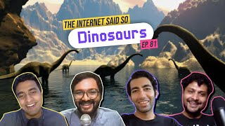 The Internet Said So   EP 81   Dinosaurs