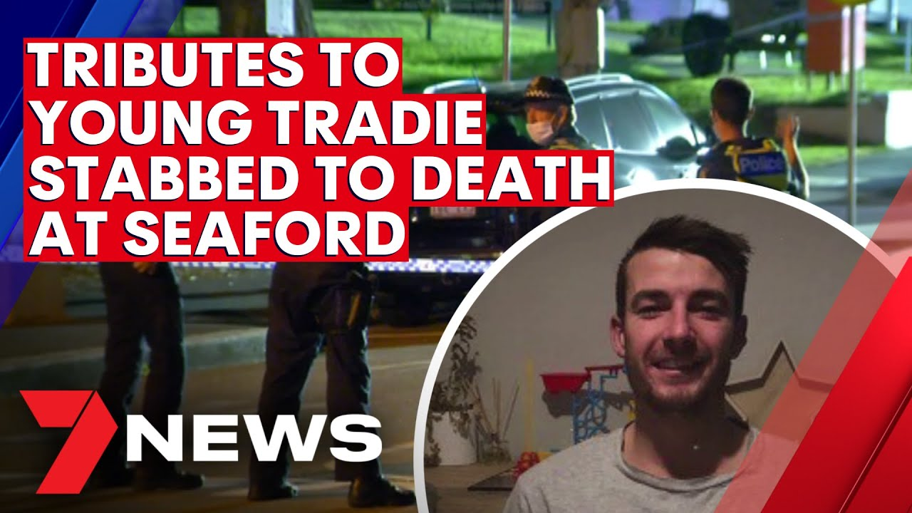 Young tradie stabbed to death as he tried to protect his friend | 7NEWS