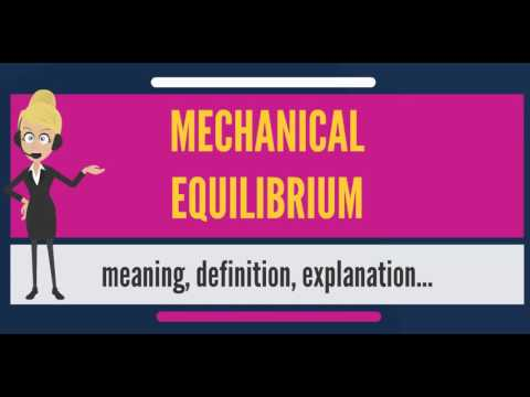 What is MECHANICAL EQUILIBRIUM? What does MECHANICAL EQUILIBRIUM mean?