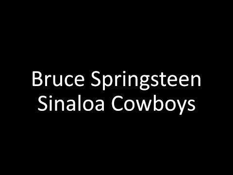 bruce-springsteen:-sinaloa-cowboys-|-lyrics