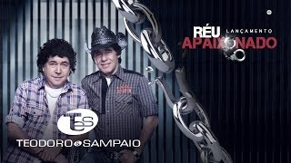 Teodoro e Sampaio - Réu Apaixonado (Áudio Oficial)