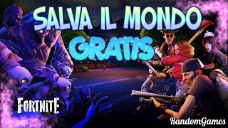 COME FORTUNE SAVE IL MONDO FOR FREE! Fortnite Battle Royale