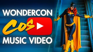 WonderCon - Cosplay Music Video 2017