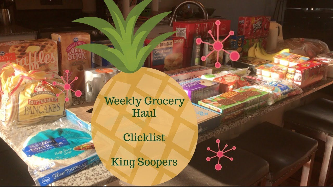 Weekly Grocery Haul ~ Clicklist ~ King Soopers - YouTube