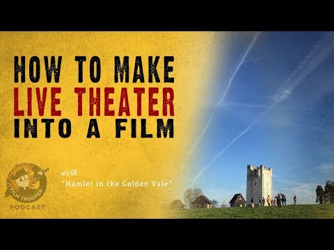 [Podcast] How To Make Live Theater Into A Film
