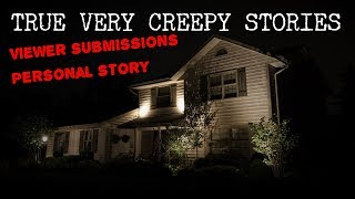 3 True Creepy Horror Stories [ Viewer Submissions + Personal Story ]