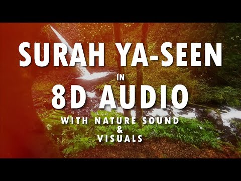Surah Yaseen | 8D Audio | With Peaceful Nature Sound | Head Phones Recommended