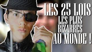 LES 25 LOIS LES PLUS BIZARRES AU MONDE !
