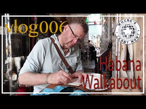 Vlog006 Habana Walkabout