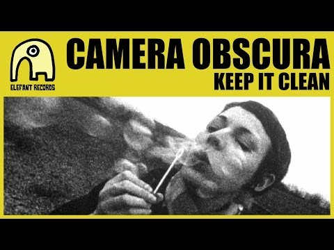 CAMERA OBSCURA - Keep It Clean [Official]