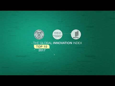 The World's Most Innovative Countries: Global Innovation Index 2017