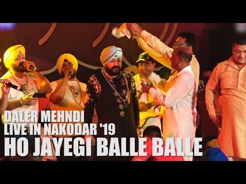 Ho Jayegi Balle Balle  Daler Mehndi Live In Nakodar At Annual Lal Badshah 2019 Sufi Festival
