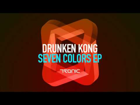 Drunken Kong - Seven Colors (Original Mix) [Tronic]