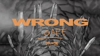 WRONG  – Gape (Official Music Video)