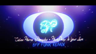 Calvin Harris  Disciples - How Deep Is Your Love  ‹ BFP FUNK REMIX › Video