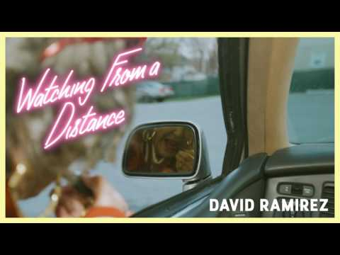 David Ramirez: Watching from a Distance (Audio)