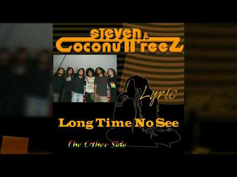 Steven & Coconut Treez ( LONG TIME NO SEE ) Lyric