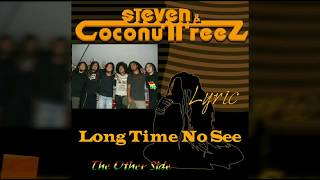 Steven & Coconut Treez ( LONG TIME NO SEE ) Lyric