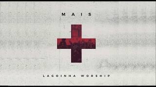 Baixar Mais - Lagoinha Worship (Lagoinha NIterói) - Lyrics