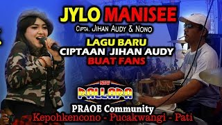 Jihan Audy JYLO MANISEE (Cipt.Jihan Audy & Nono) Lagu buat Fans  full kendang NEW PALLAPA PRAOE