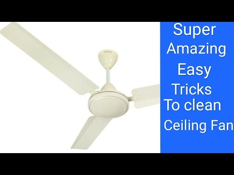 Super and Amazing Easy Tricks to Clean Ceiling Fan Without  Stool, Ladder or Bench