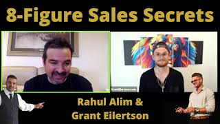 8 Figure Sales Secrets With Rahul Alim & Grant Eilertson