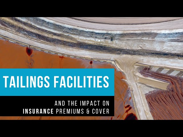 Insurance for Tailings dams and facilities
