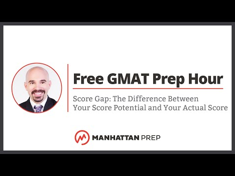 free-gmat-prep-hour:-score-gap:-the-difference-between-your-score-potential-and-your-actual-score
