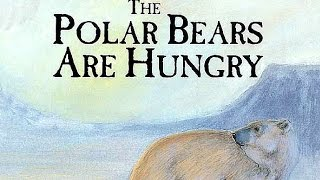 The Polar Bears Are Hungry | Children's Books Read Aloud