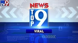 Top 9 Viral News