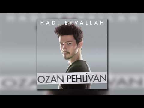 Ozan Pehlivan - Hadi Eyvallah